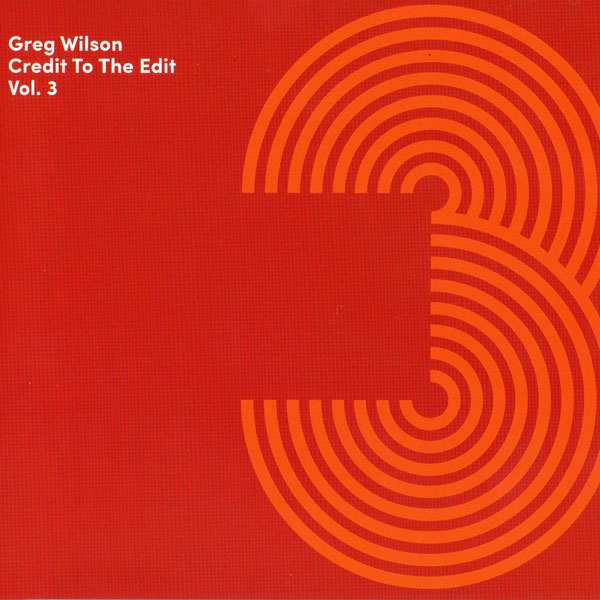 greg-wilson-credit-to-the-edit-vol-3-cd-tirk-records-cover