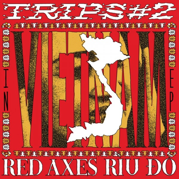 red-axes-trips-2-vietnam-k7-records-cover