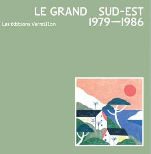 various-artists-le-grand-sud-est-1979-1986-lp-les-editions-vermillons-cover