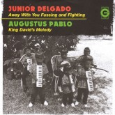junior-delgado-augustus-pablo-away-with-your-fussing-and-fighting-king-davids-melody-greensleeves-records-cover