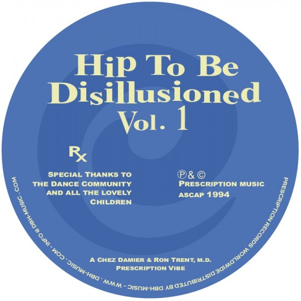 chez-damier-ron-trent-hip-to-be-disillusioned-vol-1-prescription-records-cover