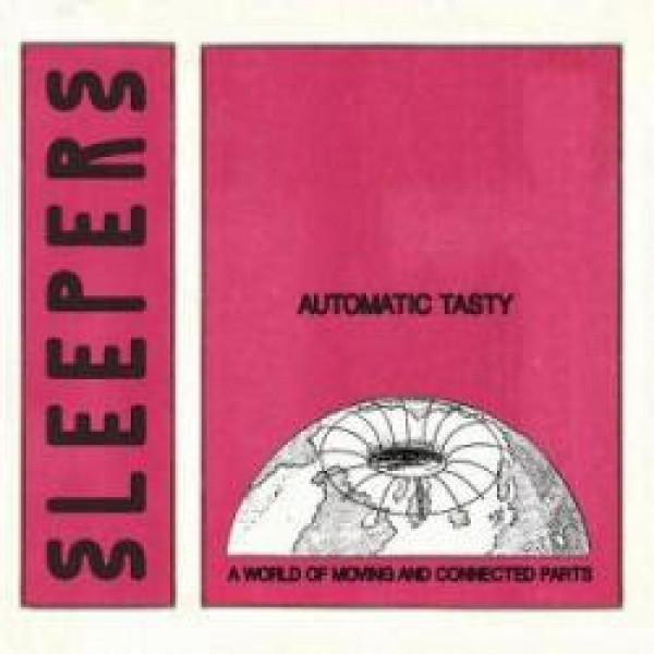 automatic-tasty-a-world-of-moving-and-connected-parts-sleepers-cover