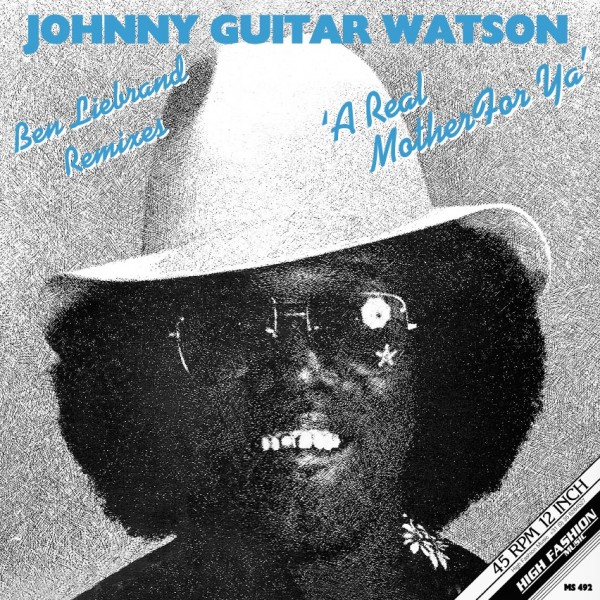 johnny-guitar-watson-a-real-mother-for-ya-ben-liebrand-remixes-high-fashion-music-cover