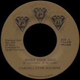 cardell-funk-machine-shoot-your-shot-its-all-over-7-ppu-records-cover