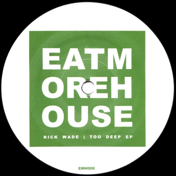 rick-wade-too-deep-ep-eat-more-house-cover