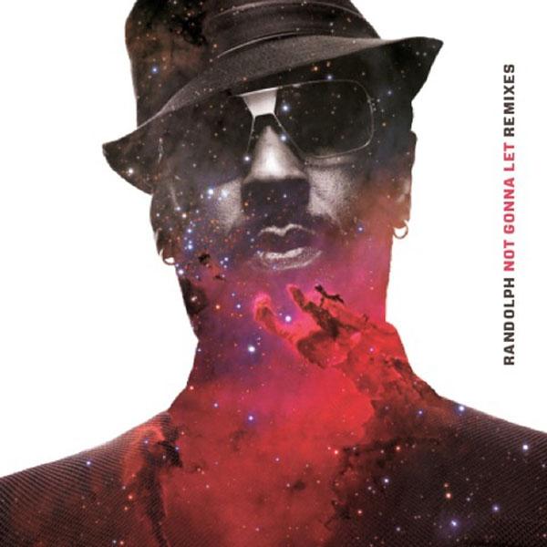 randolph-not-gonna-let-remixes-andres-charles-webster-mahogani-music-cover