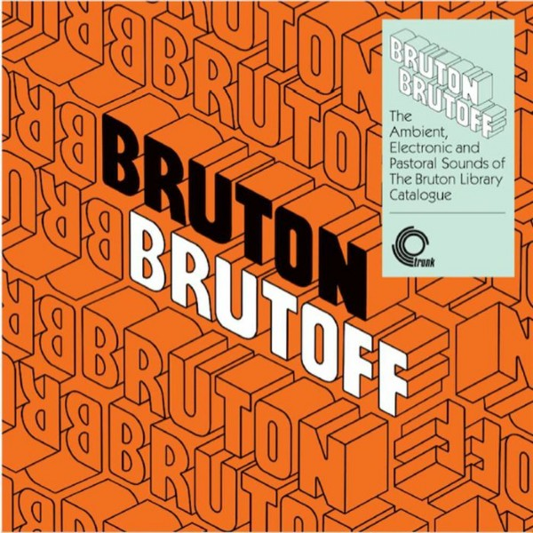 brian-bennett-john-cameron-alan-hawkshaw-various-artists-bruton-brutoff-the-ambient-electronic-and-pastoral-side-of-the-bruton-library-catalogue-lp-clear-vinyl-repress-pre-order-trunk-records-cover
