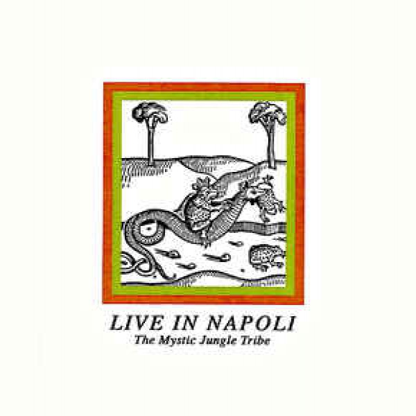 the-mystic-jungle-tribe-live-in-napoli-going-good-cover