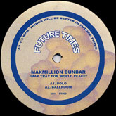 maxmillion-dunbar-max-trax-for-world-peace-ep-future-times-cover
