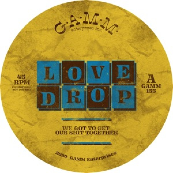 love-drop-we-got-to-get-our-shit-together-gamm-recordings-cover