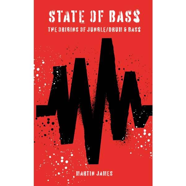 martin-james-state-of-bass-the-origins-of-jungle-drum-bass-book-velocity-press-cover