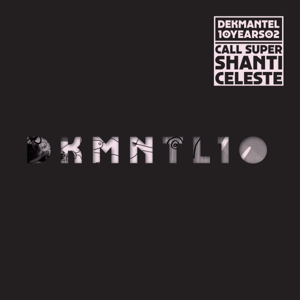 call-super-shanti-celeste-dekmantel-10-years-02-dekmantel-cover