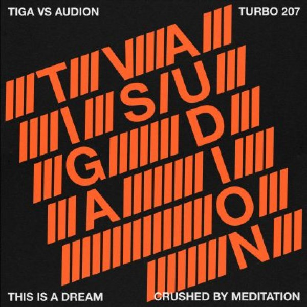 tiga-vs-audion-this-is-a-dream-crushed-by-meditation-turbo-cover