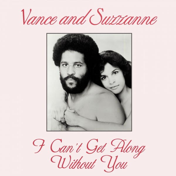 vance-and-suzzanne-i-cant-get-along-without-you-kalita-cover