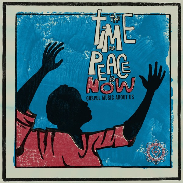 various-artists-the-time-for-peace-is-now-lp-luaka-bop-cover