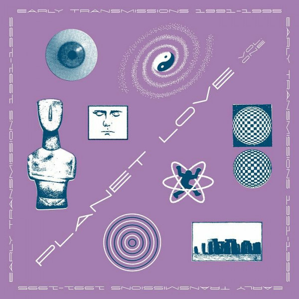 various-artists-planet-love-early-transmissions-1990-95-lp-pre-order-safe-trip-cover