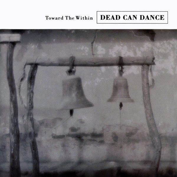 dead-can-dance-toward-the-within-lp-remastered-4ad-cover