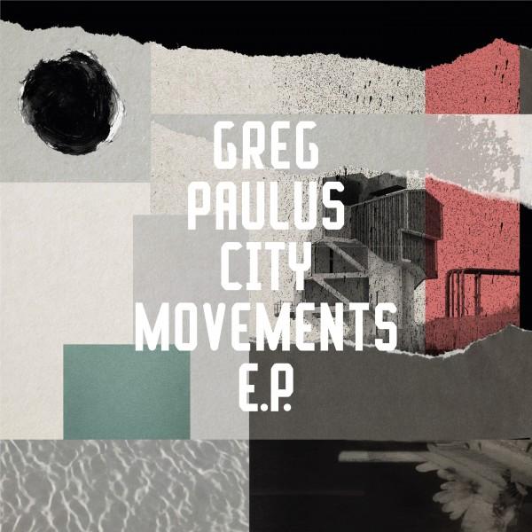 greg-paulus-city-movements-ep-freerange-cover