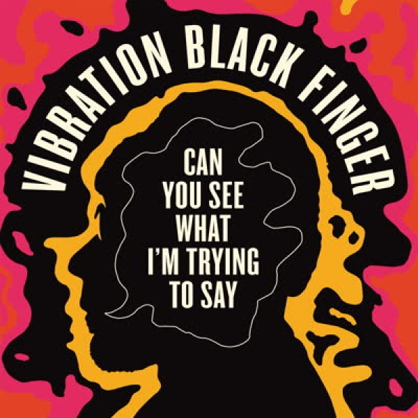 vibration-black-finger-can-you-see-what-im-trying-to-say-lp-jazzman-cover