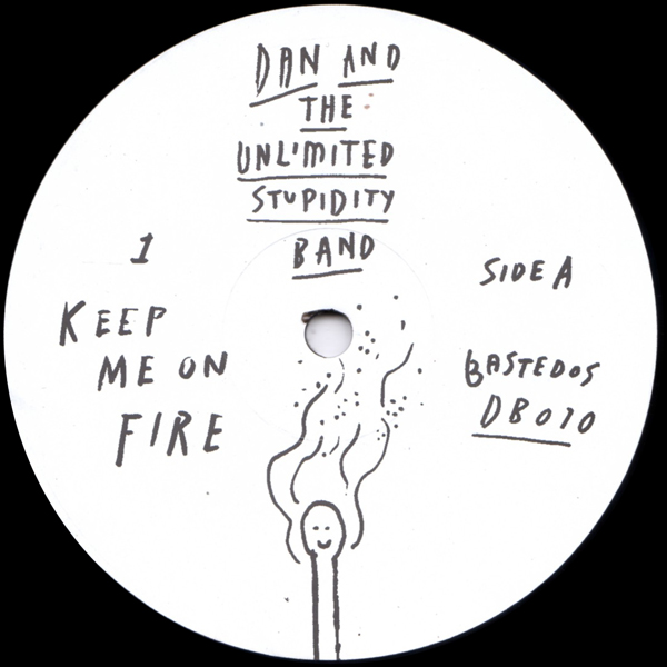 dan-and-the-unlimited-stupidity-band-keep-me-on-fire-bastedos-cover