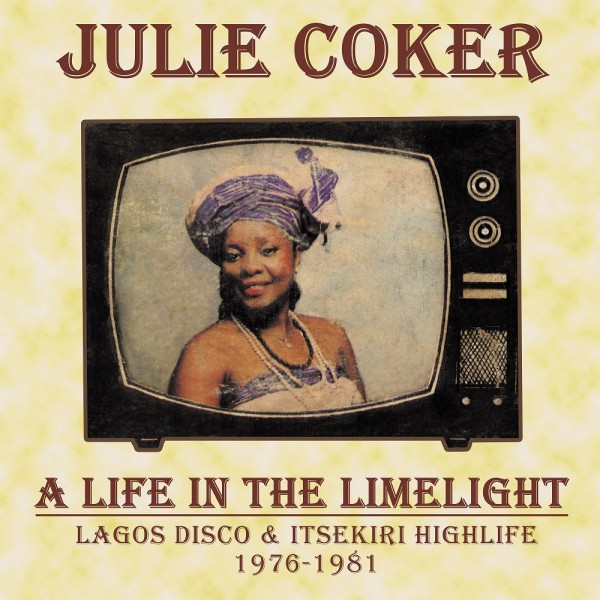 julie-coker-a-life-in-the-limelight-lagos-disco-itsekiri-highlife-cd-pre-order-kalita-cover