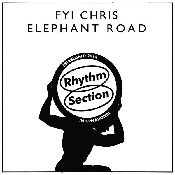 fyi-chris-elephant-road-ep-rhythm-section-international-cover
