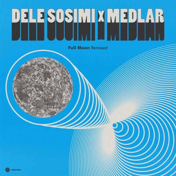 dele-sosimi-medlar-full-moon-remixed-detroit-swindle-daz-i-kue-remixes-wah-wah-45s-cover