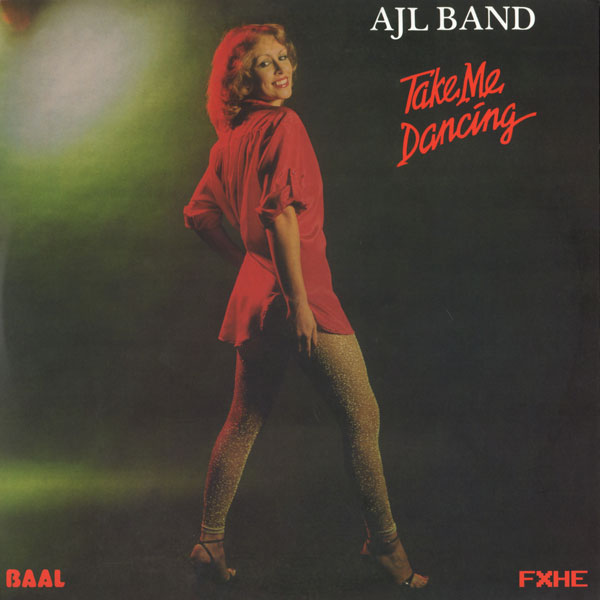 ajl-band-take-me-dancing-lp-fxhe-records-cover