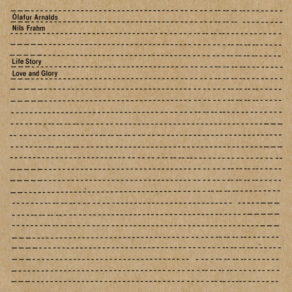 olafur-arnalds-nils-frahm-life-story-love-and-glory-erased-tapes-cover