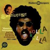 maestro-iiaiyaraaja-the-electronic-pop-sound-of-kollywood-solla-solla-1977-1983-cd-finders-keepers-cover