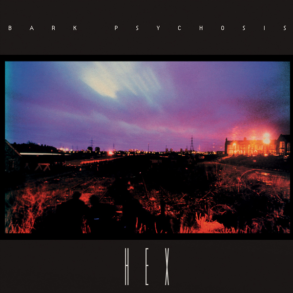 bark-psychosis-hex-lp-fire-records-cover
