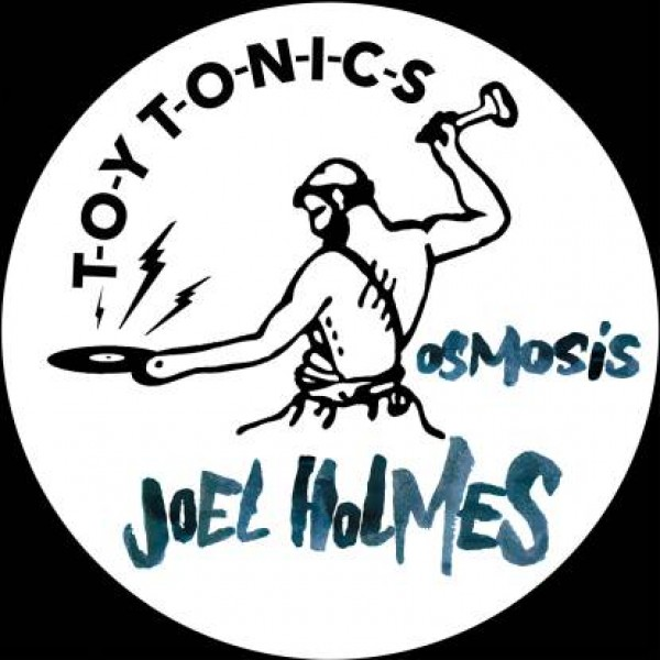 joel-holmes-osmosis-ep-toy-tonics-cover