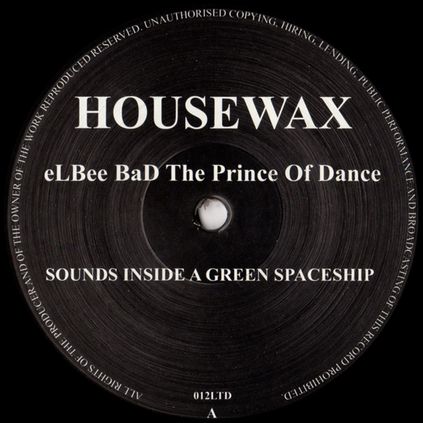 elbee-bad-the-prince-of-dance-sounds-inside-a-green-spaceship-housewax-cover