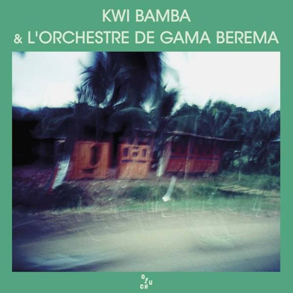 kwi-bamba-lorchestre-de-gama-berema-berema-lp-ouch-records-cover