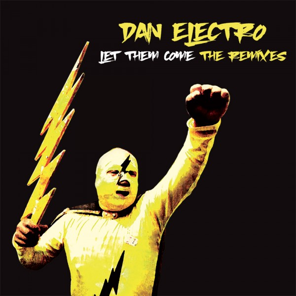 dan-electro-let-them-come-the-remixes-groovin-recordings-cover