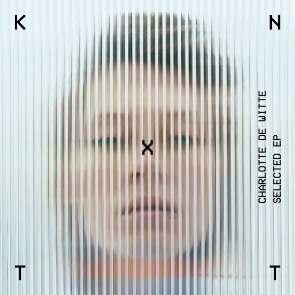 charlotte-de-witte-selected-ep-kntxt-cover