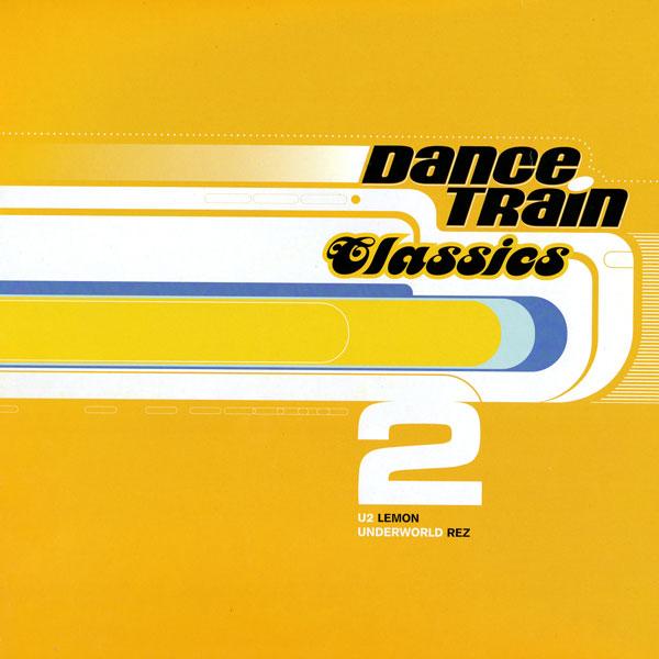 underworld-u2-rez-lemon-perfecto-mix-dance-train-classics-2-news-cover