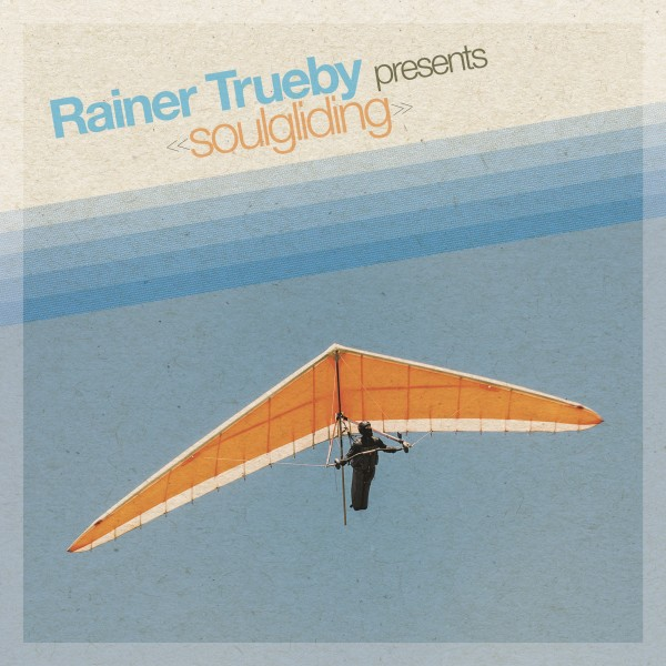 rainer-trueby-various-artists-soulgliding-lp-bbe-records-cover