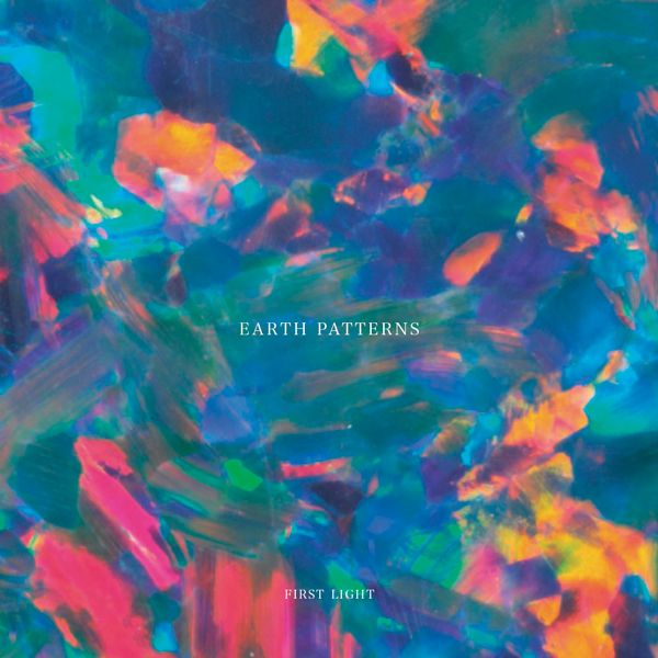 Earth Patterns First Light Utopia Records Vinyl Records