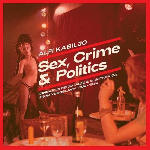 alfi-kabiljo-sex-crime-and-politics-cinematic-disco-jazz-electronica-from-yugoslavia-1974-1984-lp-fox-his-friends-cover