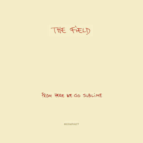 the-field-from-here-we-go-sublime-lp-kompakt-cover