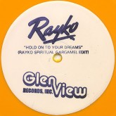 rayko-hold-on-to-your-dreams-rayko-edit-free-cd-glen-view-cover