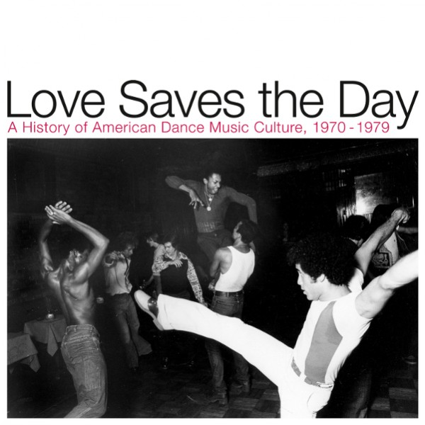 various-artists-love-saves-the-day-a-history-of-american-dance-music-culture-1970-1979-cd-reappearing-records-cover