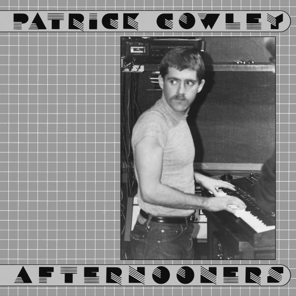 patrick-cowley-afternooners-lp-dark-entries-cover
